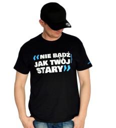 Nie bądź jak Twój Stary T-shirt